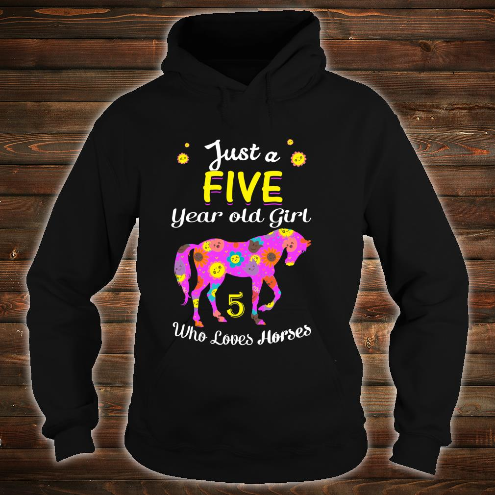 Just A Five Year Old Girl Loves Horses, 5th Bday Shirt hoodie