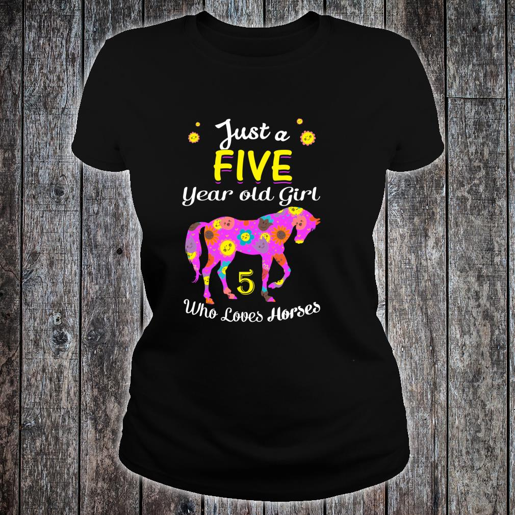 Just A Five Year Old Girl Loves Horses, 5th Bday Shirt ladies tee