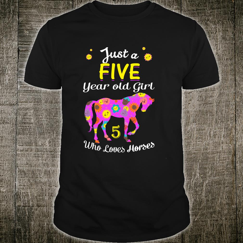 Just A Five Year Old Girl Loves Horses, 5th Bday Shirt