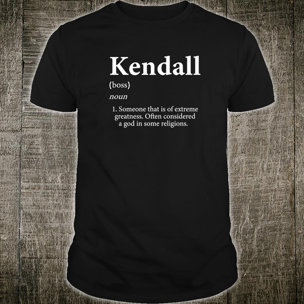 Kendall Definition Personalized Name For Kendall Shirt