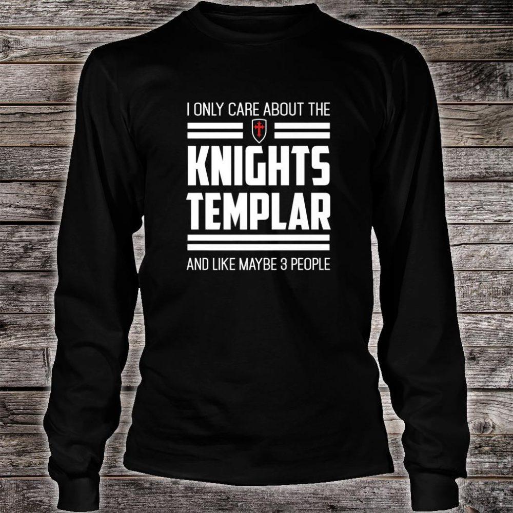 Knights Templar Only Care Crusader Medieval History Shirt long sleeved