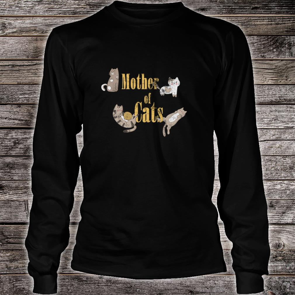 Mother of Cats Shirt Long sleeved