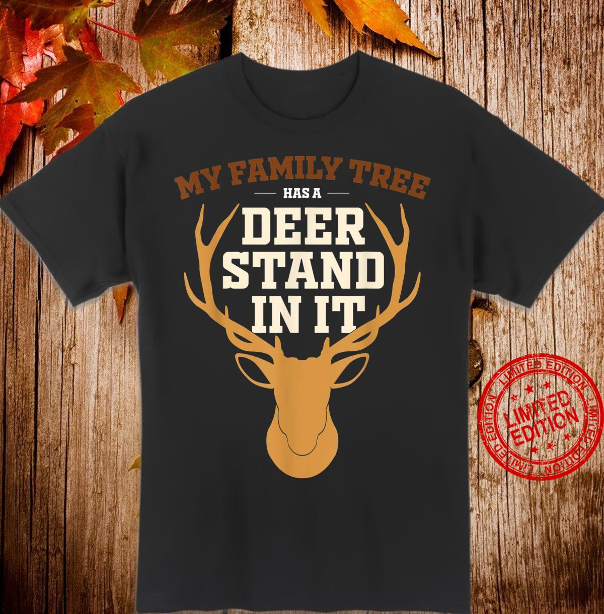 My Family Tree Has a Deer Stand In It Hunting Shirt