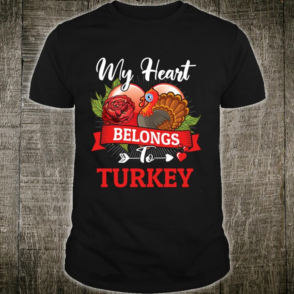My Heart Belongs To Turkey On Valentines Day Shirt