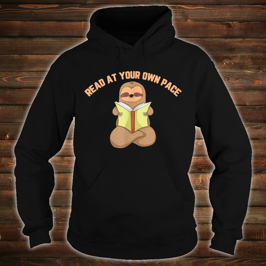 Sloth Read At Your Own Pace Reading Shirt hoodie