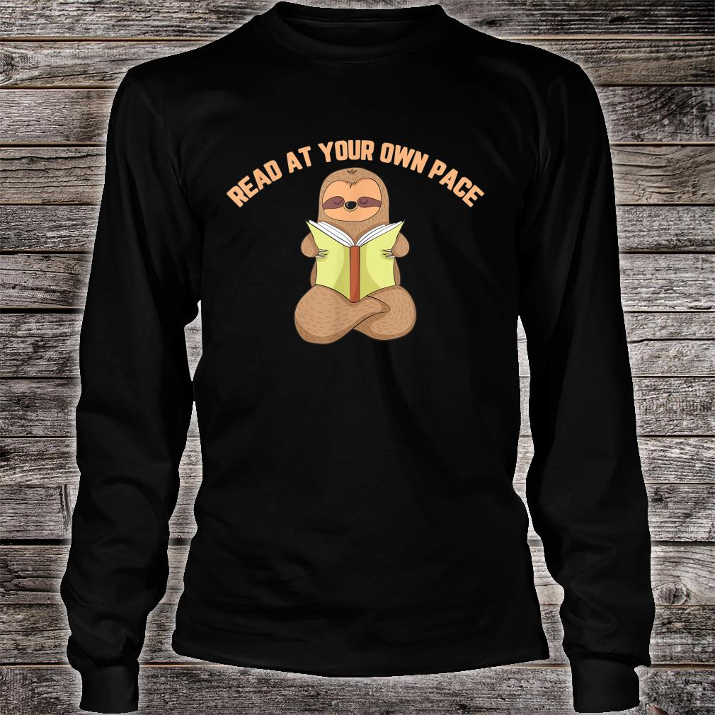 Sloth Read At Your Own Pace Reading Shirt Long sleeved