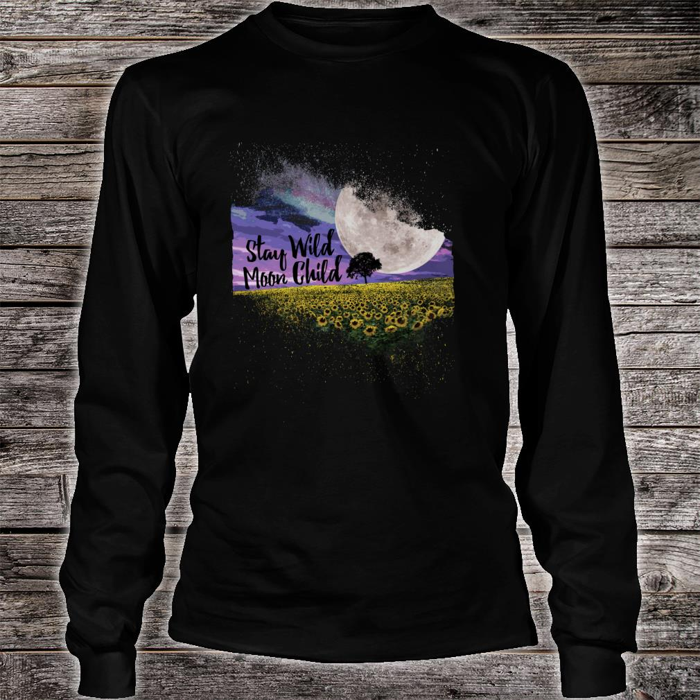 Stay Wild Moon Child Nature Sunflower Fields Hippie Sayings Shirt Long sleeved
