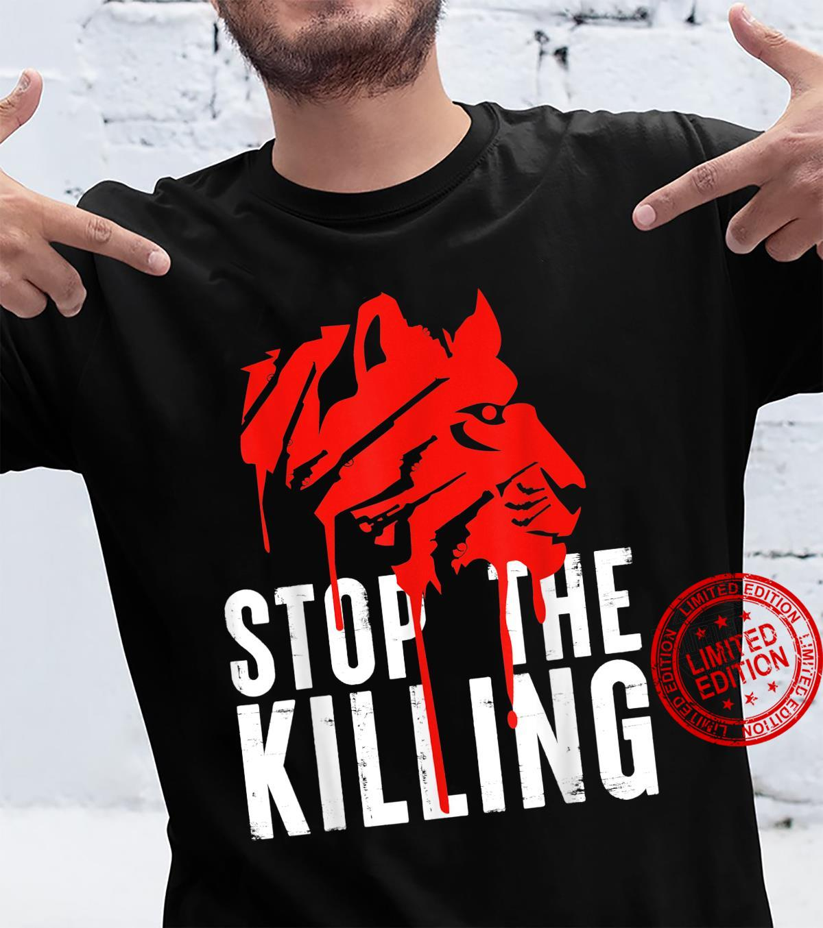 Stop the Killing Animal Death Awareness Support Art Quote Shirt