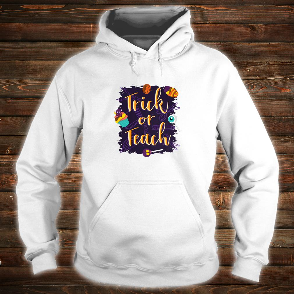 Trick or Teach Halloween Shirt hoodie