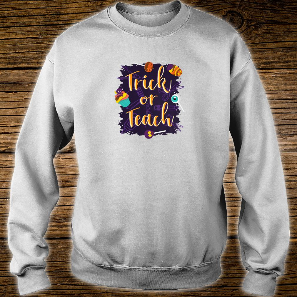 Trick or Teach Halloween Shirt sweater