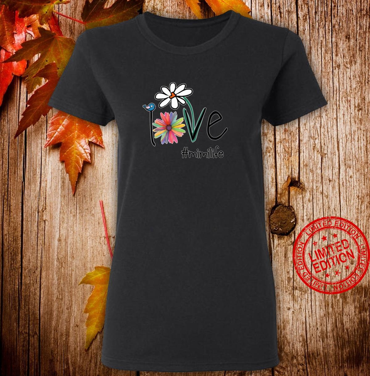 Woman Mom Love Mimi #mimilife Heart Floral Mother's Day Shirt ladies tee